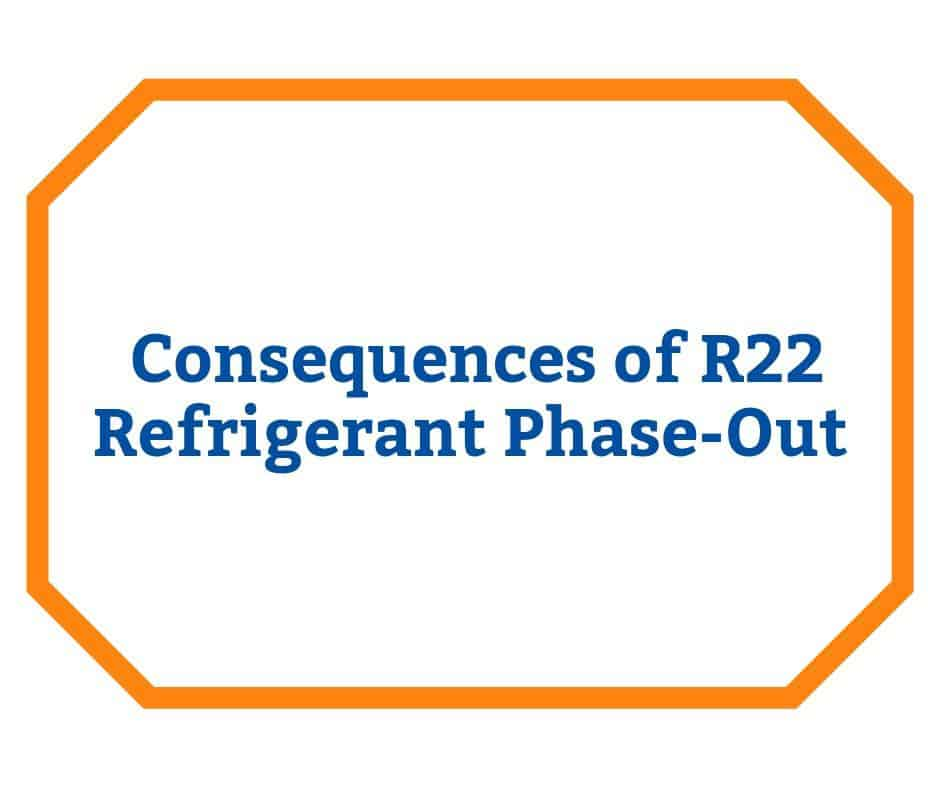 2nd Stage of Refrigerant Limitations: Consequences of R22 Refrigerant Phase-Out